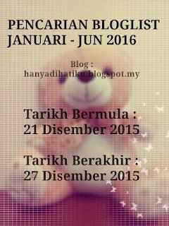 http://hanyadihatiku.blogspot.my/2015/12/segmen-pencarian-bloglist-jan-jun-2016.html