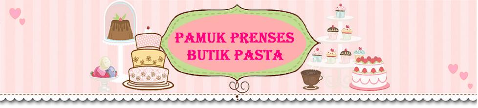 Pamuk Prenses Butik Pasta
