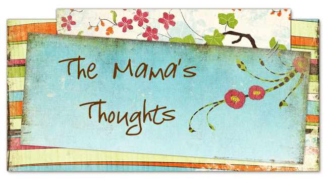 The Mama's Thoughts