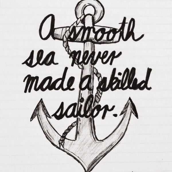 Un mar en calma nunca hizo a un marinero experto