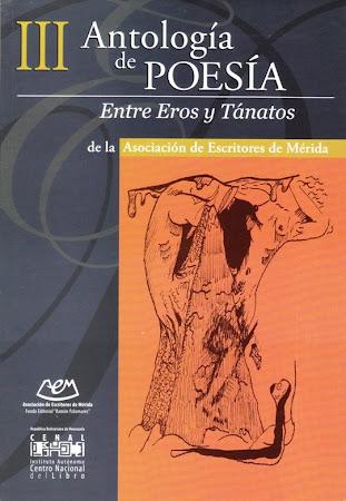 III ANTOLOGÍA DE POESÍA, ENTRE EROS Y TÁNATOS, INCLUYE POEMAS DE ANDRÉ CRUCHAGA