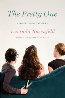 Review of The Pretty One: A Novel About Sisters by Lucinda Rosenfeld published by Little, Brown and Co