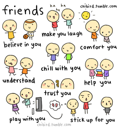 friends believe in you and understand