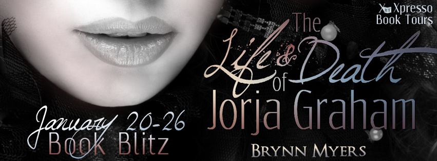 The Life and Death of Jorja Graham by Brynn Myers