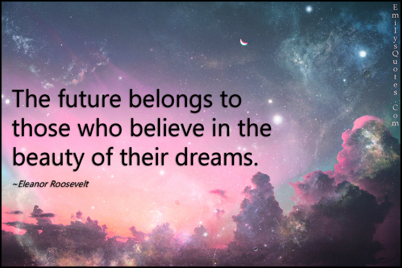 dream in future Future to dream of being in the future may reflect discussions, hopes, or fears  about what is expected to happen being.
