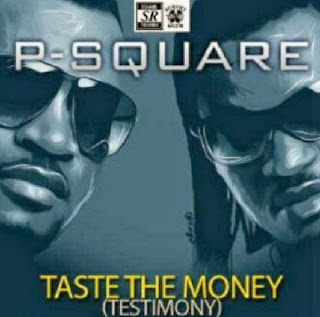 P-Square - Taste The Money (Testimoney)
