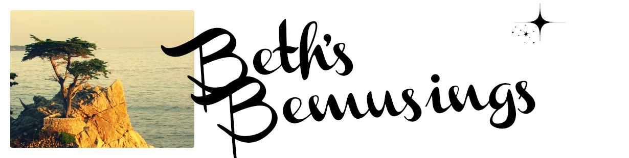 Beth's Bemusings