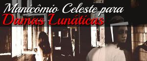 Manicômio Celeste para Damas Lunáticas