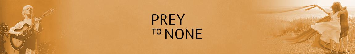 Prey To None
