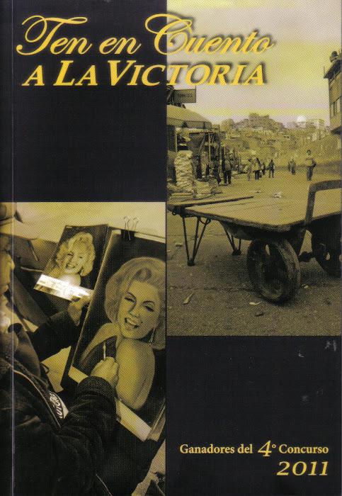 """Ten en cuento a La Victoria 2011 (Contiene mi cuento """"Nocturno de La Victoria"""")"""