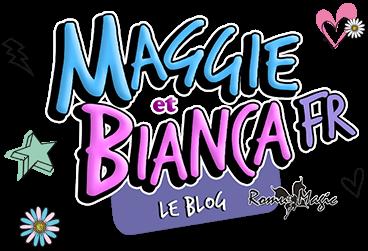 Maggie et Bianca | Le Blog FR