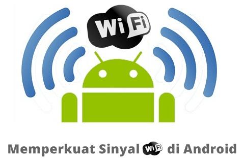 memperkuat sinyal wifi di Android
