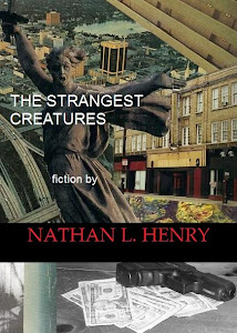 The Strangest Creatures By Nathan L. Henry
