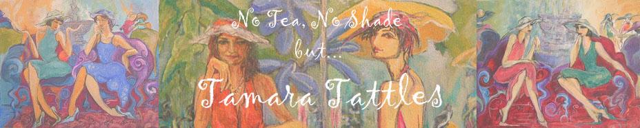 Tamara Tattles