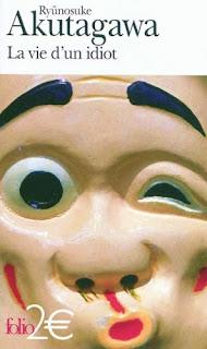 La vie d'un idiot - Ryûnosuke Akutagawa