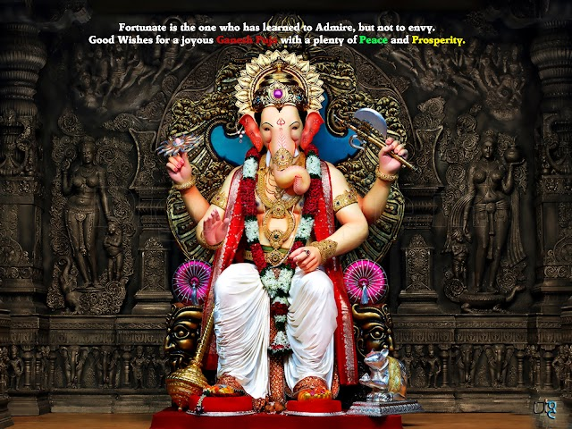 Fortunate is the one who has learned to Admire, but not to envy.Good Wishes for a joyous Ganesh Puja with a plenty of Peace and Prosperity.