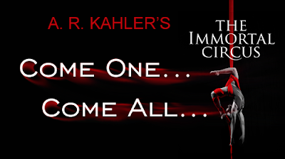 Book Blast & Giveaway: The Immortal Circus by A. R. Kahler