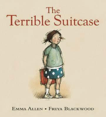 The Terrible Suitcase by Emma Allen and Freya Blackwood
