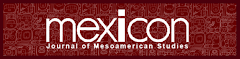Mexicon - Journal of Mesoamerican Studies
