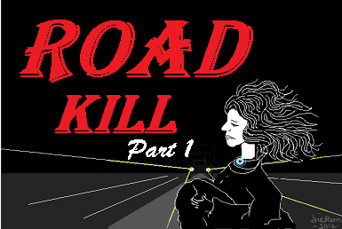 ROAD KILL part 1