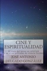 """COMPRA """"CINE Y ESPIRITUALIDAD. El viaje del héroe en Avatar y otras películas de ciencia ficción"""""""