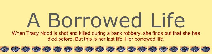 A Borrowed Life