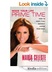 Book review Make Your Life Prime Time Maria Celeste Arraras