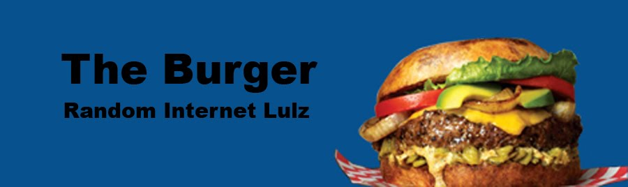 The Burger - Random Internet Lulz