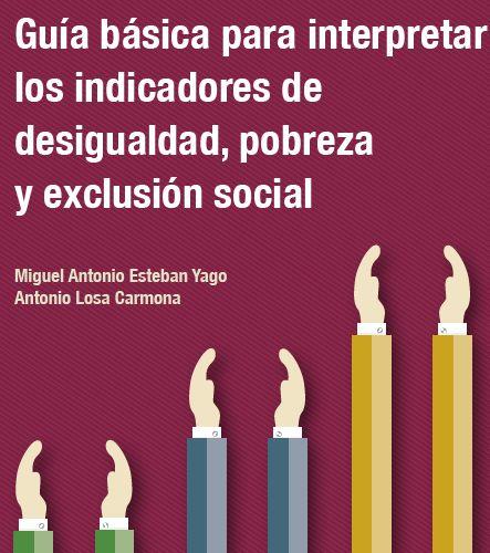 Guía básica para interpretar los indicadores de desigualdad, pobreza y exclusión social