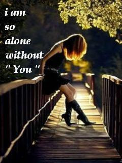 i am so alone without you