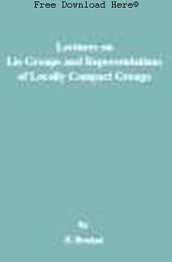 Download Lectures on Lie Groups and Representations of Locally Compact Groups