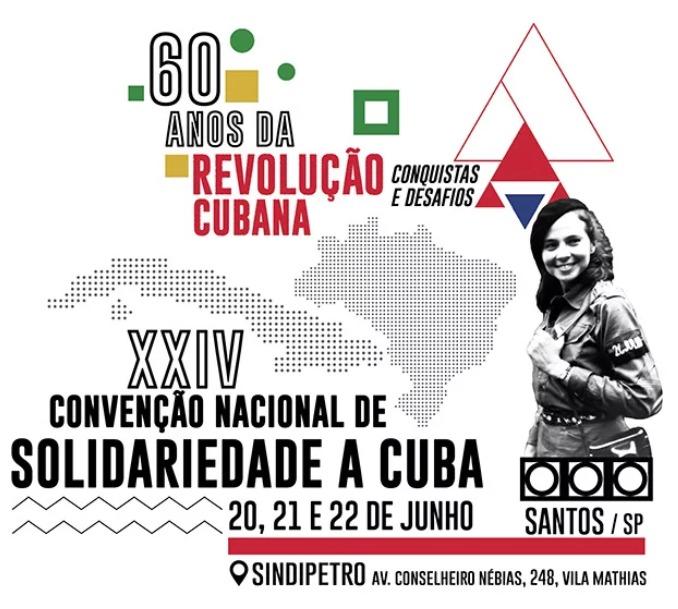 XXIV Convenção Nacional de Solidariedade a Cuba - 60 anos da revolução cubana: Conquistas e Desafio