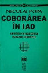 """""""Coborârea în iad. Amintiri din închisorile României comuniste"""", de Neculai Popa"""