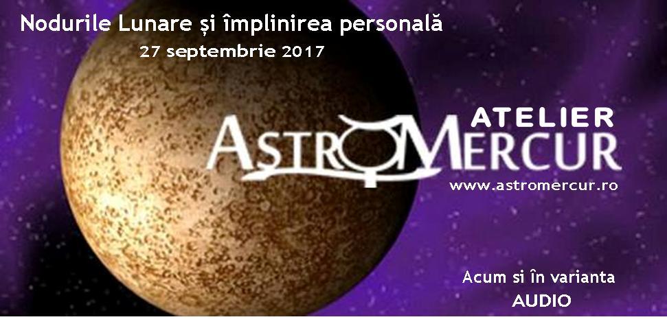 Atelier Astro Mercur – Calea pe care traim implinirea - Nodurile Lunare si implinirea personala