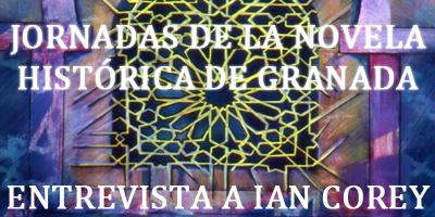 http://jornadasdenovelahistoricaengranada.blogspot.co.at/2014/12/ian-corey-nos-resena-su-novela.html