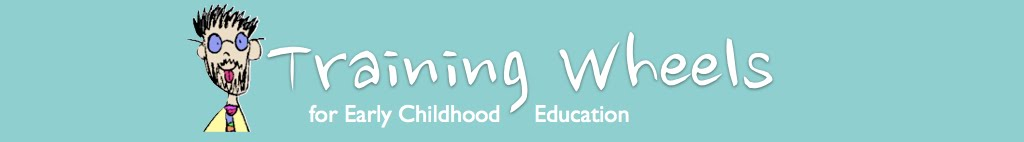 Training Wheels for Early Childhood Education