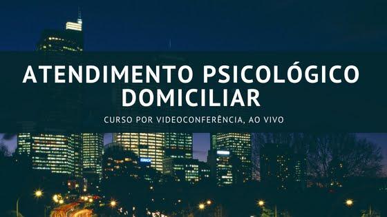 Atendimento Psicológico Domiciliar - curso online