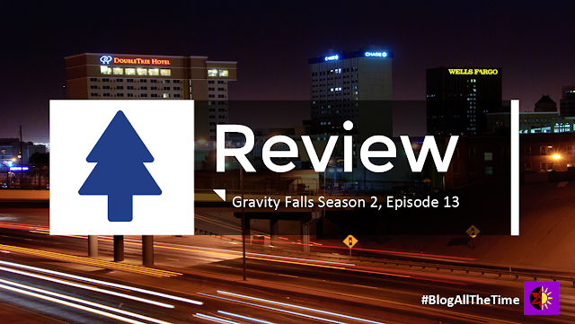 Gravity Falls Season 2, Episode 13 Review Title