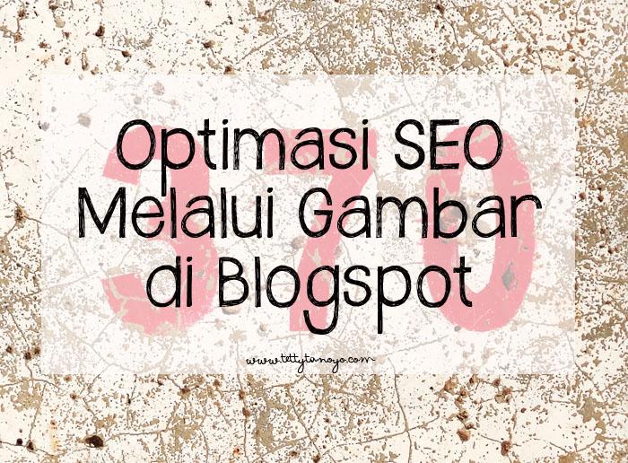 optimasi seo melalui gambar di blogspot