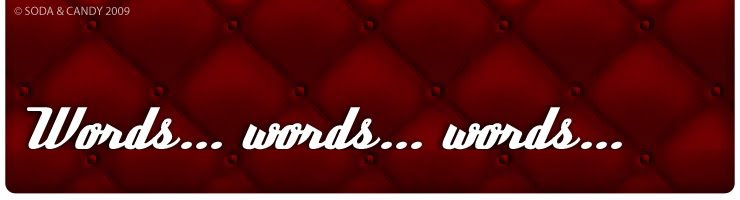 words...words...words...
