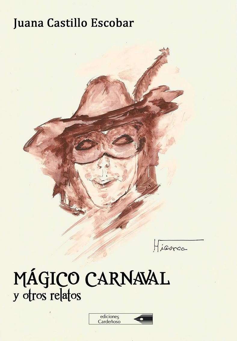"""""""MÁGICO CARNAVAL y otros relatos"""" - Julio 2016"""