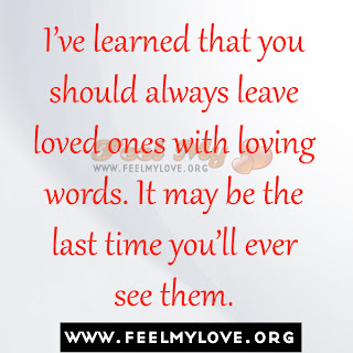Always leave loved ones with loving words