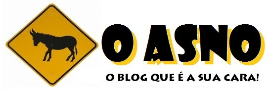 O ASNO - O Blog Que É A Sua Cara!