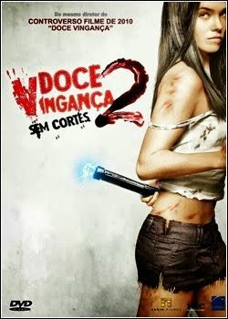 Download Doce Vingança 2: Sem Cortes   Dublado