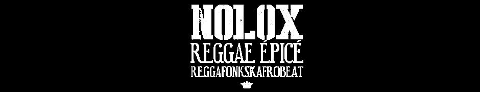Nolox //// Reggae Epicé //// Reggafonkskafrobeat