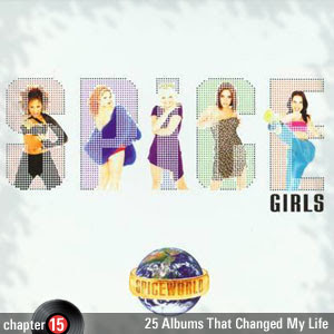 25 Albums That Changed My Life: Chapter 15: Spice Girls - Spiceworld
