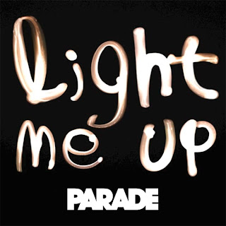 Parade - Light Me Up Lyrics