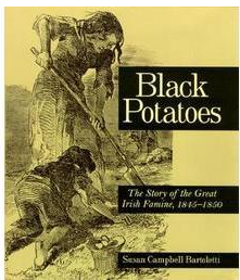 http://www.amazon.com/Black-Potatoes-Story-Famine-1845-1850/dp/0618548831