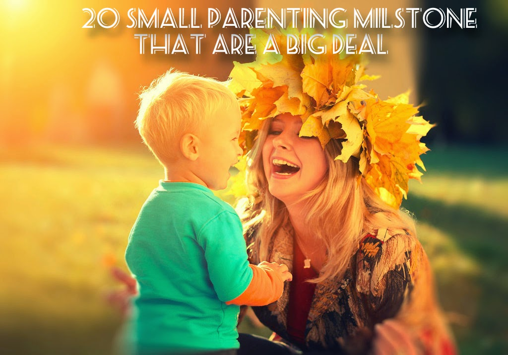 20 Small Parenting Milestones That Are Kind of a Big Deal
