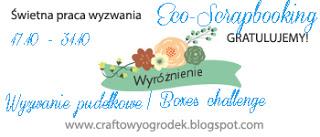 http://craftowyogrodek.blogspot.com/2015/11/wyniki-wyzwania-pudekowego-z-eco.html